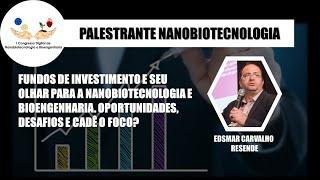 Fundos de investimento e o seu olhar para a Nanobiotecnologia e Bioengenharia.