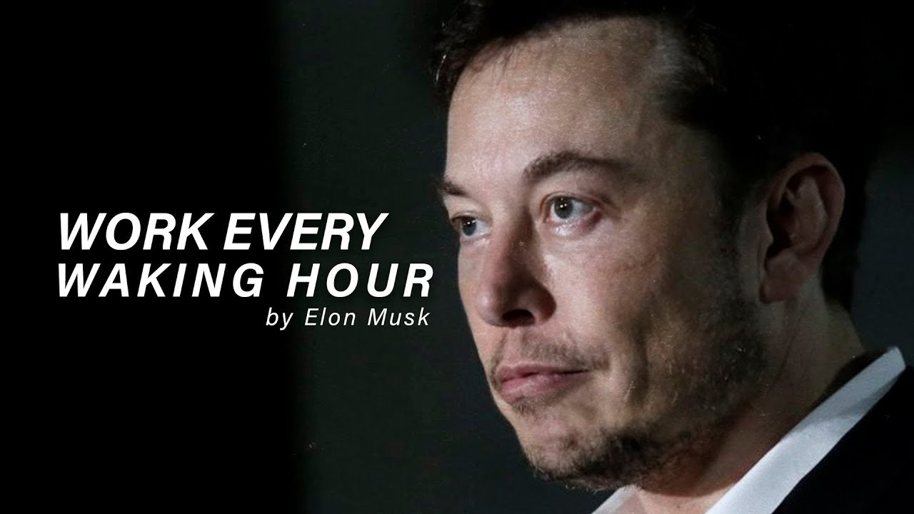 WORK EVERY WAKING HOUR - Elon Musk (Motivational Video)