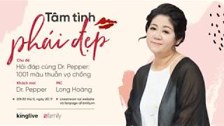 MÂU THUẪN VỢ CHỒNG LÀM SAO GIẢI QUYẾT? | Dr Perper - MC Long Hoàng | Tâm Tình Phái Đẹp