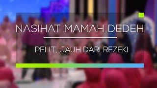 Nasihat Mamah Dedeh -  Pelit, Jauh Dari Rezeki