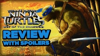 Teenage Mutant Ninja Turtles: Out of the Shadows Review Discussion with Spoilers