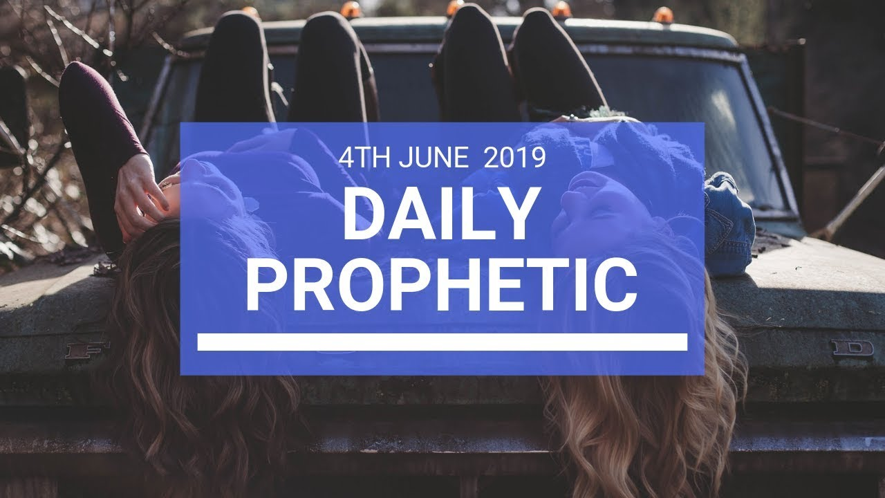 4 14 MB] Daily Prophetic 4 June 2019 Word 3 MP3 Song & Video