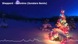 Sheppard - Geronimo (Sunstars Remix)