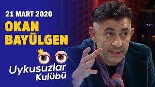 Okan Bayülgen ile Uykusuzlar Kulübü - 21 Mart 2020 #EvdeKal