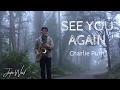 See You Again Justin Ward Charlie...