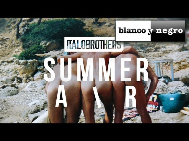 italobrothers-summer-air-official-audio-blanco-y-negro-music
