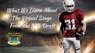 What we Learned About The Virtual Stage From The NFL Draft