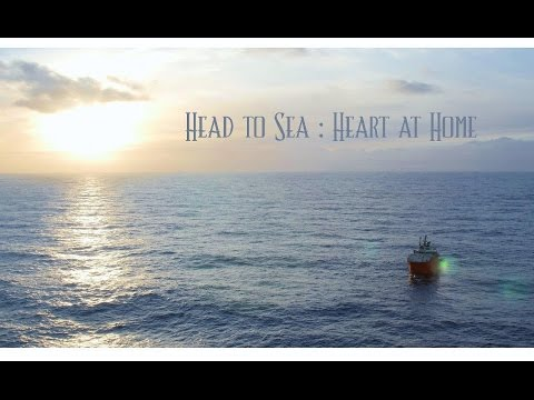 Head to Sea : Heart at Home | Offshore Media Production | UKCS | Scotland