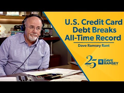 U.S. Credit Card Debt Breaks All Time Record! - Dave Ramsey Rant