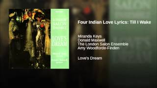 Four Indian Love Lyrics: Till I Wake