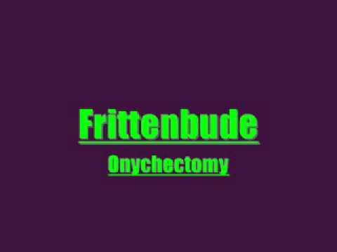 Frittenbude - Onychectomy