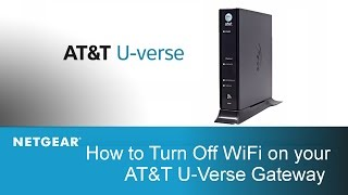How to Turn Off WiFi on your AT&T U-Verse Gateway | NETGEAR - YouTubeYouTube