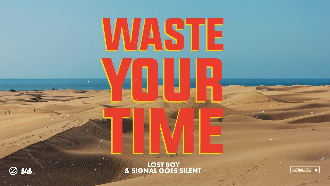 Lost Boy & Signal Goes Silent — Waste Your Time [Ultra Music]