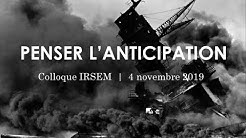 Colloque IRSEM 4 novembre 2019 | Penser l'anticipation.