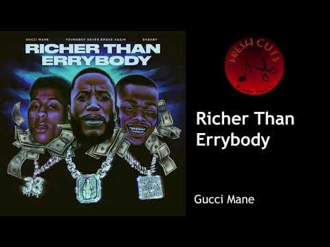 Richer Than Errybody – Gucci Mane (CLEAN) BEST ON YOUTUBE