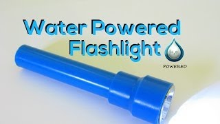 Water Powered Flashlight (Weekend Project #1)