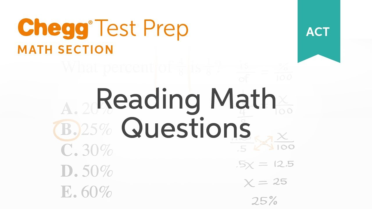 Reading ACT Math Questions - Chegg Test Prep