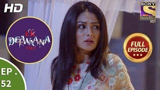 Ek Deewaana Tha - Ep 52 - Full Episode - 2nd January, 2018