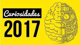 10 Curiosidades Más Interesantes Del 2017