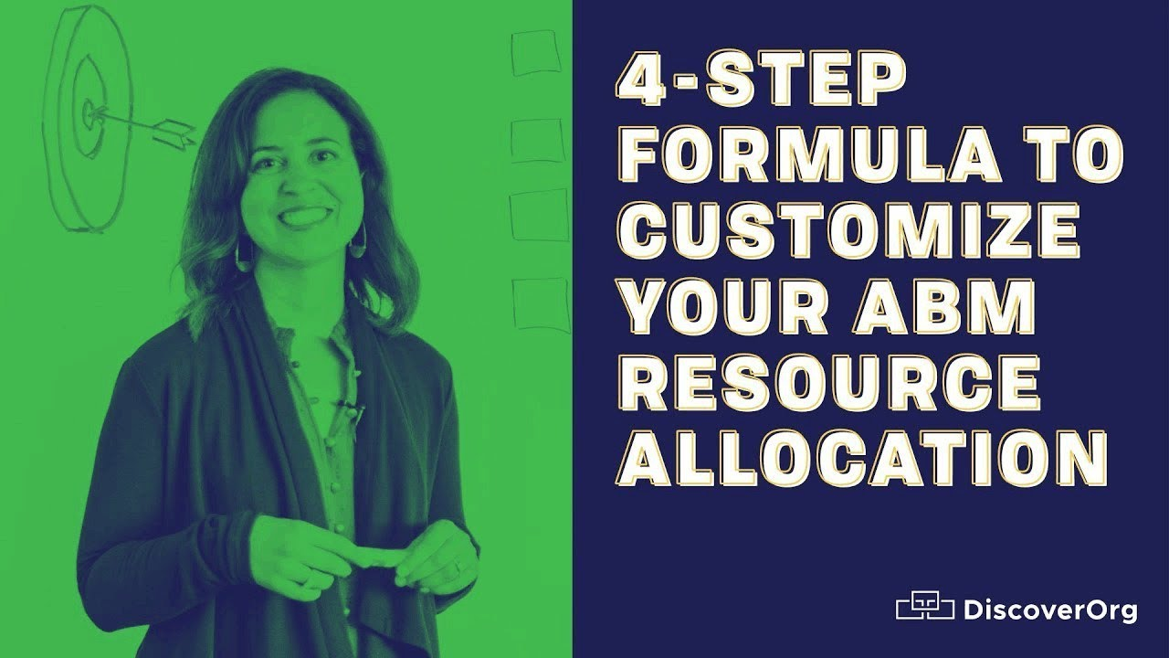 Account Based Marketing: A 4 Step Formula For Allocating Marketing Resources