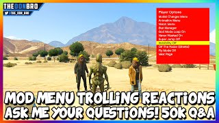 GTA 5 ONLINE - FUNNY MOD MENU TROLLING & REACTIONS + ASK ME YOUR QUESTIONS! 50K Q&A (GTA 5 MODS)