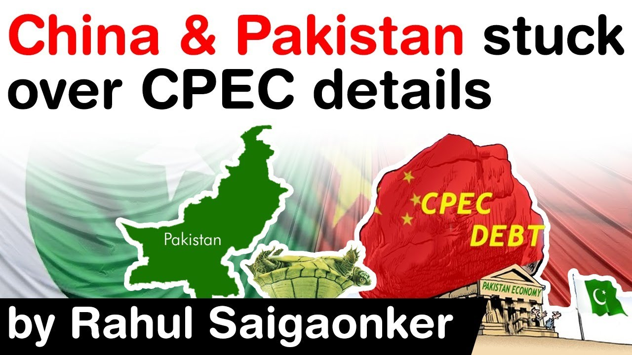 China Pakistan Economic Corridor under trouble - China Pakistan disagreement over BRI explained #IAS