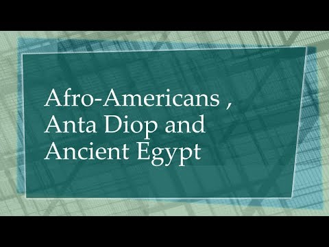 Afro Americans Anta Diop and Ancient Egypt