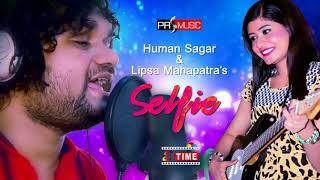 Na Selfie Neichi Human Sagar Lipsa Mahapatra Latest SongSelfie   Human Sagar