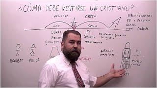 ¿Cómo Debe Vestirse un Cristiano?