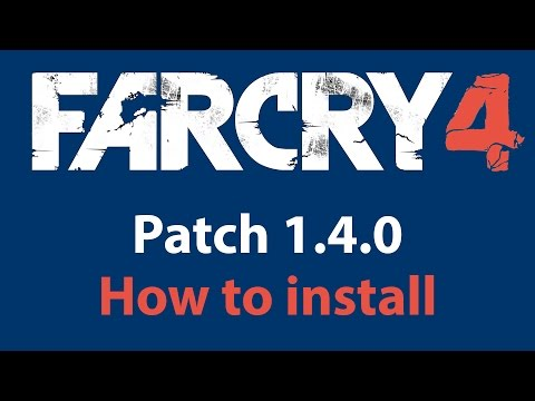 How to install patch 1.4.0 (Update v2) Far Cry 4 | Fix Black Screen