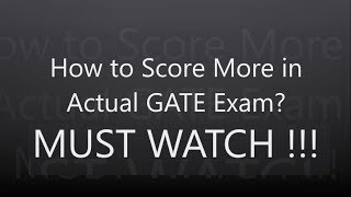 How to Score More in Actual GATE Exam and Online Test Series, How to Crack GATE, GATE Preparation