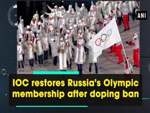 IOC restores Russia's Olympic membership after doping ban - ANI News