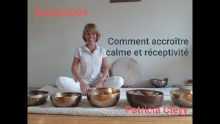 Se calmer rapidement et devenir réceptif. Respiration. Pranayama.  Kundalini yoga. Patricia Clevy.