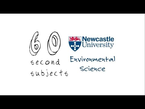 Environmental Science Degrees at Newcastle University - 60 Second Subjects