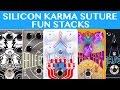 Silicon Karma Suture Fun Stacks