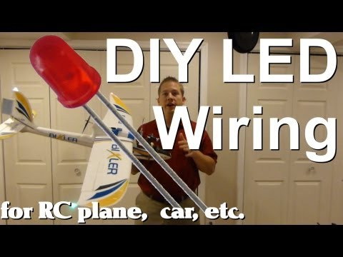 DIY LED Wiring for your RC plane, car, truck, etc.
