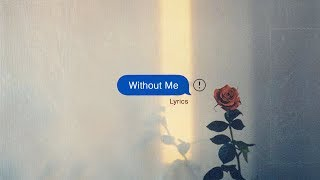 Halsey, Juice WRLD - Without Me (lyrics)