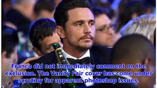 [Breaking News]James Franco gets quickly delete Vanity Fair magazine cover after allegations of sex