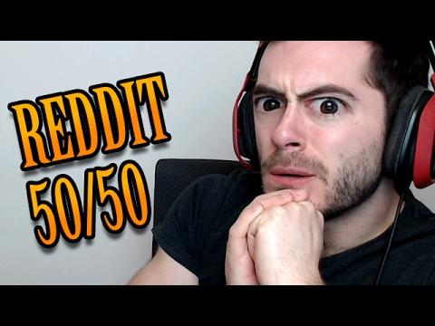 REDDIT 50/50 CHALLENGE #5