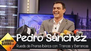 La rueda de prensa ibérica de Trancas y Barrancas a Pedro Sánchez - El Hormiguero 3.0