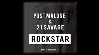 Baixar Post Malone feat. 21 Savage - Rockstar Instrumental (Bluethunder Cover)