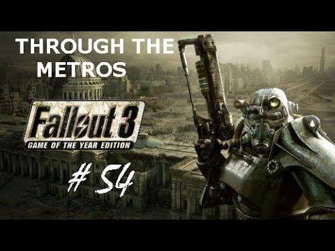 Fallout 3 |54| Through the Metros