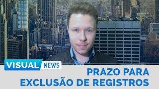 PRAZO PARA EXCLUSÃO DE REGISTROS DE EMPRESA | Visual News
