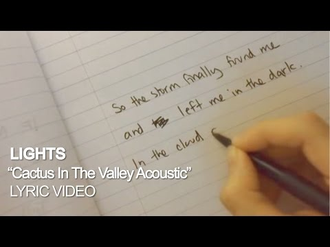 LIGHTS - Cactus In The Valley Acoustic [Lyric Video]