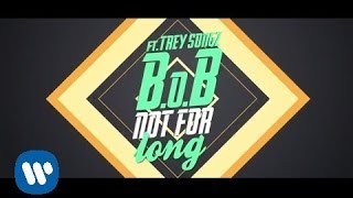 Video B.o.B - Not For Long ft. Trey Songz [Lyric Video] download MP3, 3GP, MP4, WEBM, AVI, FLV Mei 2018