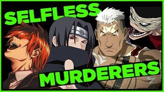 The Beauty of Selfless Anime Murderers (ft Itachi from Naruto, Scar from FMA, Stain from MHA etc)