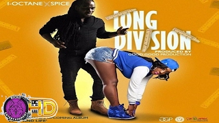 I-Octane & Spice - Long Division (Clean) February 2017
