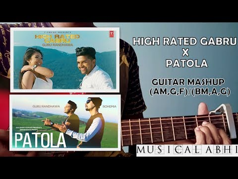 HIGH RATED GABRU|PATOLA|GUITAR MAHSHUP|EASY CHORDS AM,G,F|FT RANDHAWA|MUSICAL ABHI GUITAR COVER