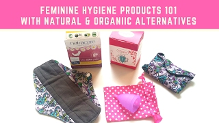 Toxic Feminine Hygiene Products? | Natural Feminine Hygiene Alternatives + Menstrual Cup Video