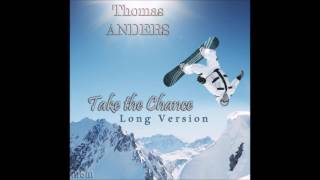 Thomas Anders Take The Chance Long Version Re Cut By Manaev
